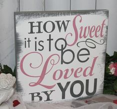 How SWEET is to be LOVED by YOU sign/Romantic Sign/Valentine/Wedding Sign/Anniversary/Gift/U Choose Color/Gray/Dusty Pink