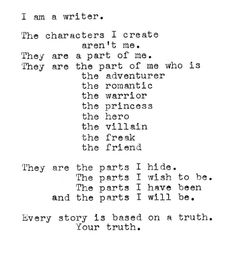 this is so true our writing is from things that we hide inside ourselves