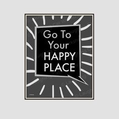 Go to your Happy Place