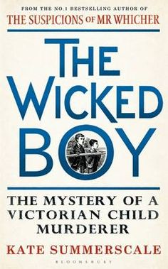 Booktopia has The Wicked Boy, The Mystery of a Victorian Child Murderer by Kate Summerscale. Buy a discounted Paperback of The Wicked Boy online from Australia's leading online bookstore. 13 Year Old Boys, Crime Fiction, Fiction Books, Reading Challenge, Bestselling Author, Nonfiction, Book Worms, Books To Read