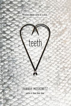 Teeth - even more Hannah Moskowitz - good lord I love her writing...