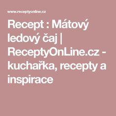 Recept : Mátový ledový čaj | ReceptyOnLine.cz - kuchařka, recepty a inspirace