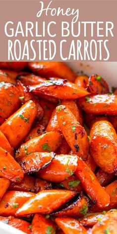 Honey Garlic Butter Roasted Carrots Recipe – Easy, simple, wonderfully delicious roasted carrots prepared with the most incredible garlic butter and sweet honey sauce. #carrots #roastedvegetables #vegetarian #vegetarianrecipes #vegetable_gardening #sidedish #recipe #easydinner #garlic #butter #honey #holidays