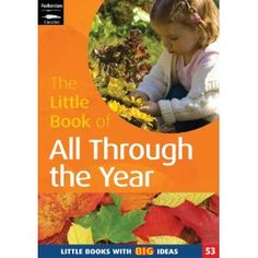 The Little Book of All Through the Year: Little Books with Big Ideas (Little Books)