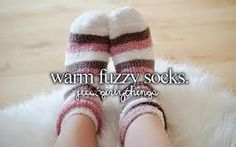When it's cold outside and you cuddle on the couch and drink hot chocolate while wearing your fuzziest socks.