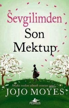 Sevgilimden Son Mektup / Jojo Moyes   http://www.pttkitap.com/kitap/sevgilimden-son-mektup-p781985.html