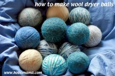 How to make wool dryer balls >> Hobo Mama