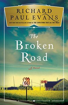 The Broken Road: A Novel by Richard Paul Evans https://smile.amazon.com/dp/B0112OOQRA/ref=cm_sw_r_pi_dp_x_TG7NybEP4456E