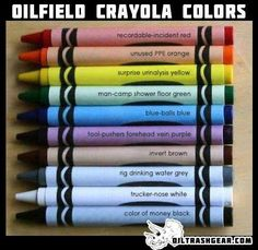 Oilfield workers will understand the naming of these crayons.  #TheRoughneck #RoughneckLifestyle #OilfieldLifestyle