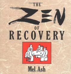 The Zen of Recovery by Mel Ash,http://www.amazon.com/dp/0874777062/ref=cm_sw_r_pi_dp_f1Lqtb187ZMSP3YJ