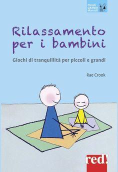 Rilassamento per i bambini. Giochi di tranquillità per piccoli e grandi