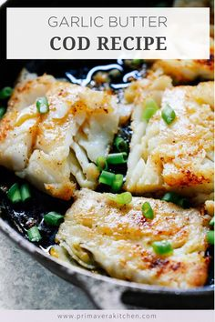 Cod Fish Recipe with Garlic Butter Sauce | Primavera Kitchen