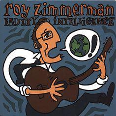 Roy Zimmerman - Faulty Intelligence