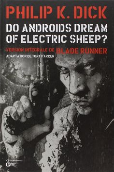 DO ANDROIDS DREAM OF ELECTRIC SHEEP ? - Philip kindred Dick, Tony Parker - Livres