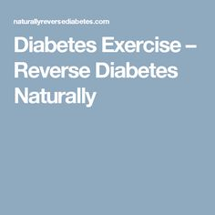 Diabetes Exercise – Reverse Diabetes Naturally