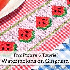 Gingham Embroidery Watermelons: Free Pattern & Instructions – NeedlenThread.com