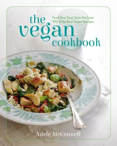 The Vegan Cookbook by Adele McConnell - Sampler  A taster from the forthcoming cookbook by Adele McConnell, with over 100 of the best vegan recipes you'll ever try.