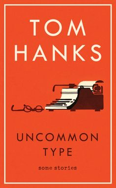 Image result for tom hanks uncommon type