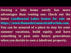 http://www.HomesInConnecticutForSale.com/ - Buying a Candlewood Lake home is a big decision to make. You will always think twice if you're better with buying or renting a Candlewood Lake home. These advantages will tell you that buying a Candlewood Lake home is better than renting one. If you need to know about buying or selling Candlewood Lake properties, call Deborah Laemmerhirt now at 203-994-4297 and let her assist you with everything.