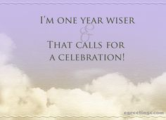 I'm one year wiser & that calls for a celebration! This is no joke! Birthday Party Images, Birthday Wishes Cards, Birthday Ideas, Free Party Invitations, E Greetings, My Journal, How I Feel, Quotations, Birthdays