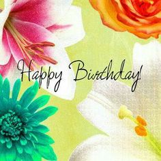 Happy Birthday (Colourful Flowery Wishes)