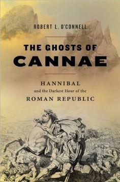 Robert L. O'Connell'sThe Ghosts of Cannae: Hannibal the Darkest Hour of the Roman Republic [Hardcover](2010) by Robert L. O'Connell (Author), http://www.amazon.com/dp/B004N5ZSTG/ref=cm_sw_r_pi_dp_EQKbqb0WH77D7