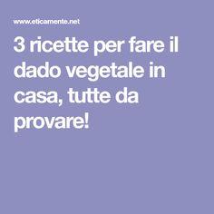 3 ricette per fare il dado vegetale in casa, tutte da provare!