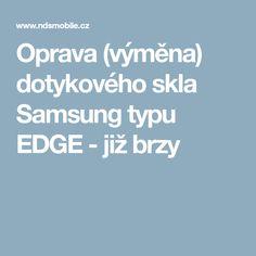 Oprava (výměna) dotykového skla Samsung typu EDGE - již brzy Samsung