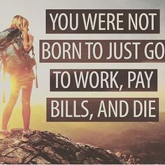 You were not born to just go to work, pay bills and die. #Getoutthere! ✈️…