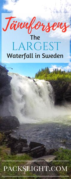 Head to Tännforsens Falls in Duved, Sweden to see gorgeous, rugged Swedish landscapes, no 8 hour hike or camping necessary!