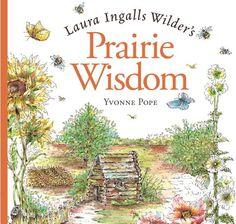 Laura Ingalls Wilder's Prairie Wisdom - Laura Ingalls Wilder, Yvonne Pope - Google Books