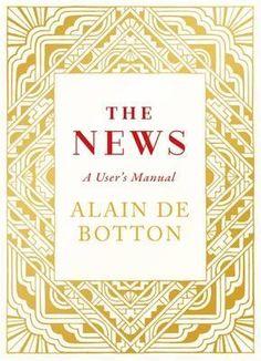 THE News A User'S Manual BY Alain DE Botton Book 024114647X   eBay