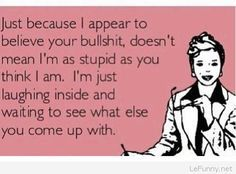 I'm not as stupid as you think I am | Funny Pictures | Funny Quotes | Funny Jokes – Photos, Images, Pics