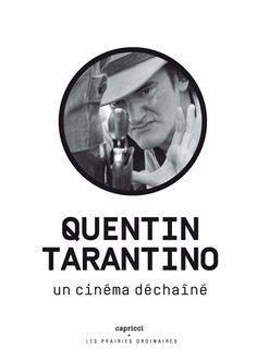 Quentin Tarantino Un Cinema Dechaine Quentin Tarantino, Aubrey Drake, Anthony Kiedis, Amy Schumer, Agatha Christie, Alain Soral, Cinema, Ebooks, Bianca Del Rio