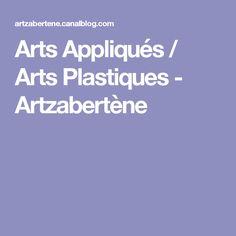 Arts Appliqués / Arts Plastiques - Artzabertène