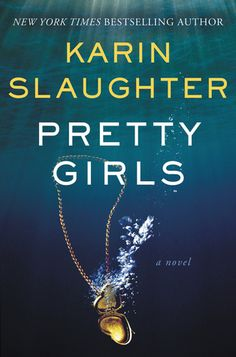 Pretty Girls by Karin Slaughter: I am no prude but this book is filled with gruesome violence. Factor in the hackneyed themes and stale cultural cliches about women, and it qualifies as devoid of redeeming value. Couldn't wait for it to end - Amy Henry