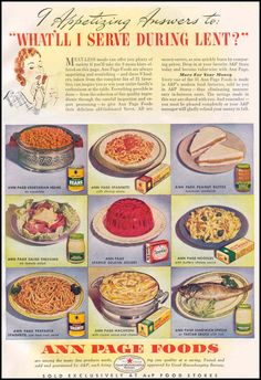 "The Great Atlantic Tea Company, Ann Page Foods, ""What'll I serve during lent?"" Advertisement from Good Housekeeping Magazine, 1940"