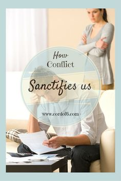 Even the strongest marriages have disagreements. Learn how God uses conflict to sanctify us.