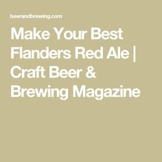 Make Your Best Flanders Red Ale | Craft Beer & Brewing Magazine