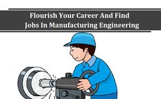 Manufacturing engineers are supposed to design, direct and co-ordinate the manufacturing process of products at every stage. These professionals use their engineering skills and business skills, math… Manufacturing Engineering, Job S, Find A Job, Startups, Flourish, Branches, Career, Business, Top