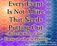 Relax and focus on what is a priority quote via www.Facebook.com/CirclesofInspiration