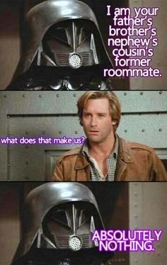 Spaceballs | so wouldn't that be his cousin's former roommate?