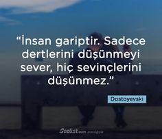✔İnsan qəribədir. Yalnız dərdlərini düşünməyi sevər, heç sevinclərini düşünməz. #Dostoyevski