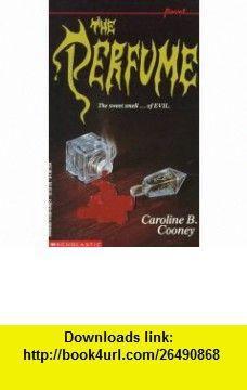 Perfume (Point) (9780590454025) Caroline B. Cooney , ISBN-10: 0590454021  , ISBN-13: 978-0590454025 ,  , tutorials , pdf , ebook , torrent , downloads , rapidshare , filesonic , hotfile , megaupload , fileserve