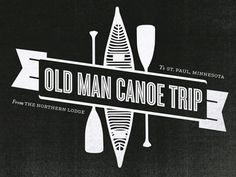 Old Man Canoe Trip design by Anders Holine