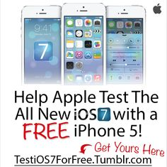 Test & Keep a FREE iPhone 5 Help Apple™ Test iOS7⃣ With a 100% FREE iPhone to Test & KEEP! GO TO THE LINK BELOW TO LEARN HOW ⬇⬇⬇⬇⬇⬇⬇⬇ http://iphone-test-keep-yours.blogspot.com/