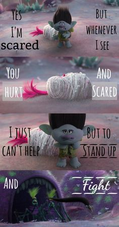 Yes I'm scared But whenever I see You hurt And scared I just can't help But to Stand up And Fight. Sunshine In My Pocket, Poppy And Branch, Im Scared, Disney And Dreamworks, Disney Movies, Steven Universe, Troll, Poppies, Avengers