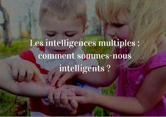 Introduction à la théorie des intelligences multiples pour mieux se connaître et exploiter son potentiel (adultes et enfants)