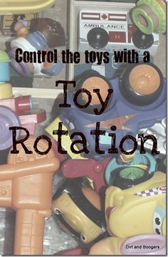 How to keep your children playing with their toys and  control the mess with a toy rotation.