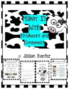 Milkin' It Producers and Consumers Activities Pack includes:  -Steps from a frivolous farmer to marvelous milk picture match with answer key.  -Steps from a frivolous farmer to marvelous milk timeline picture sort.  -Frivolous farmer to marvelous milk booklet project.  Enjoy! :)